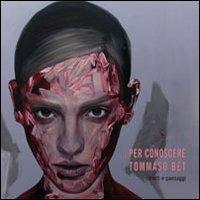 ... Per conoscere Tommaso Bet. Ritratti e paesaggi - - wuz.it