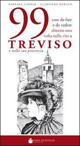 99 cose da fare e da vedere almeno una volta nella vita a Treviso e nella sua provincia
