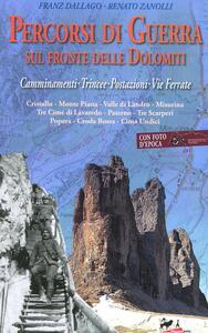 Percorsi di guerra sul fronte delle Dolomiti. Camminamenti, trincee, postazioni, vie ferrate. Vol. 2