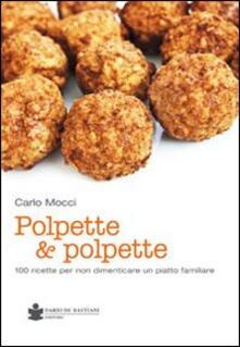 Winniearcher.com Polpette & polpette. 100 ricette per non dimenticare un piatto familiare Image