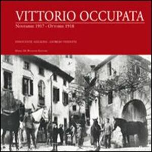 Vittorio occupata. Novembre 1917-Ottobre 1918