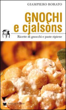 Gnocchi e cjalsòns. Ricette di gnocchi e pasta ripiene - Giampiero Rorato - copertina