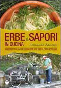 Erbe & sapori in cucina. 350 ricette di facile esecuzione con erbe e fiori spontanei