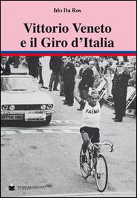 Vittorio Veneto e il giro d'Italia - Da Ros Ido - wuz.it