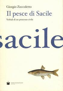 Il pesce di Sacile. Verbali di un processo civile