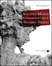 Augusto Murer il monumento ai caduti di Vittorio Veneto