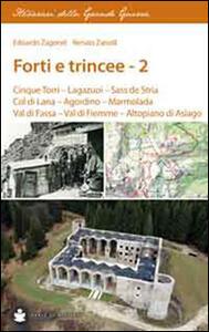 Forti e trincee. Vol. 2: Cinque torri. Lagazuoi. Sass de Stria. Col di Lana. Agordino. Marmolada. Val di Fassa. Val di Fiemme. Altopiano di Asiago.