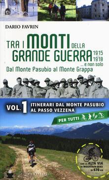 Capturtokyoedition.it Tra i monti della grande guerra... e non solo. Dal Monte Pasubio al Monte Grappa. Vol. 1: Itinerari dal Monte Pasubio al Passo Vezzena. Image