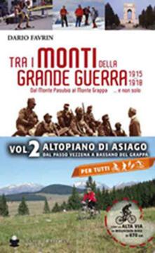 Tra i monti della grande guerra. Vol. 2 - Dario Favrin - copertina