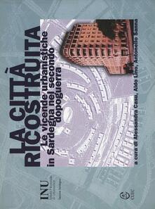 La città ricostruita. Le vicende urbanistiche in Sardegna nel secondo dopoguerra
