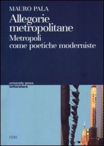 Allegorie metropolitane. Metropoli come poetiche moderniste