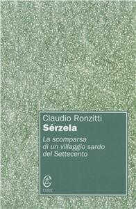 Sérzela. La scomparsa di un villaggio sardo del Settecento