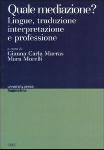 Quale mediazione? Lingue, traduzione, interpretazione e professione