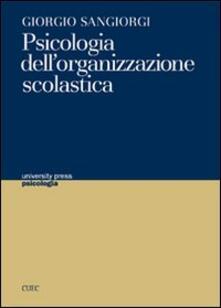 Psicologia dell'organizzazione scolastica - Giorgio Sangiorgi - copertina
