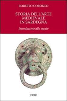 Storia dell'arte medievale in Sardegna. Introduzione allo studio - Roberto Coroneo - copertina