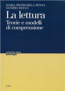 La lettura. Teorie e modelli di comprensione - Maria Petronilla Penna,Sandro Mocci - copertina
