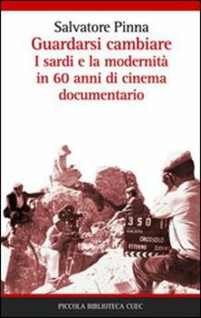 Guardarsi cambiare. I sardi e la modernità in 60 anni di cinema documentario