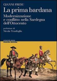 La prima bardana. Modernizzazione e conflitto nella Sardegna dell'Ottocento - Gianni Fresu - copertina