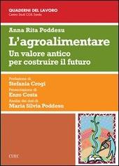 L' agroalimentare. Un valore antico per costruire il futuro