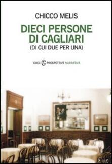 Dieci persone di Cagliari (di cui due per una) - Chicco Melis - copertina