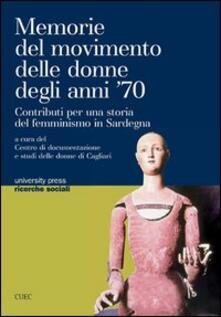 Memorie del movimento delle donne degli anni '70. Contributi di una storia del femminismo in Sardegna - copertina