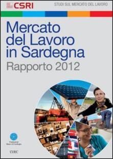 Mercato del lavoro in Sardegna. Rapporto 2012 - copertina