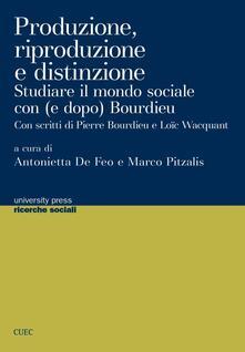 Produzione, riproduzione e distinzione. Studiare il mondo sociale con (e dopo Bourdieu) - copertina