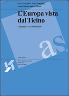 L' Europa vista dal Ticino: campagne e voto referendario - Oscar Mazzoleni,Paola Ferragutti,Mauro Stanga - copertina
