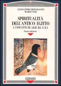Spiritualità dell'antico Egitto. I concetti di akh, ba e ka