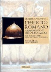 L' esercito romano. Armamento e organizzazione. Vol. 1: Dalle origini alla fine della Repubblica.