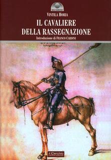 Il cavaliere della rassegnazione - Vintila Horia - copertina