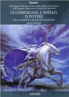 Camfeed.it La compagnia, l'anello, il potere. J. R. R. Tolkien creatore di mondi Image