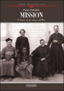 Mission. I gesuiti tra gli indiani del West - Paolo Poponessi - copertina