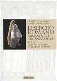 L' L' esercito romano. Armamento e organizzazione. Vol. 4: L'impero d'Oriente e gli ultimi romani. - Cascarino Giuseppe - wuz.it