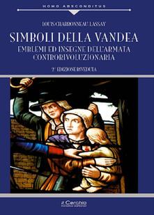 Listadelpopolo.it Simboli della Vandea. Emblemi e insegne dell'armata controrivoluzionaria Image