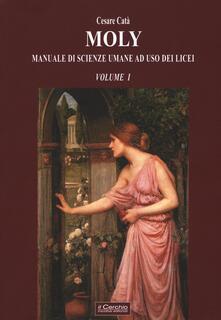 Warholgenova.it Moly. Manuale di scienze umane ad uso dei licei. Vol. 1 Image
