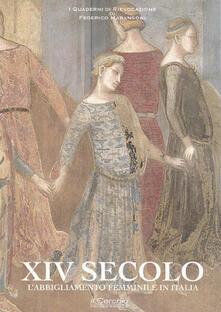 XIV secolo. L'abbigliamento femminile in Italia - Federico Marangoni - copertina