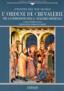 Fondazionesergioperlamusica.it Ordene de Chevallerie. Iniziazione e missione della cavalleria medievale cristiana Image