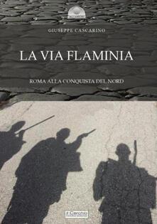 Mercatinidinataletorino.it La via Flaminia. Roma alla conquista del Nord Image