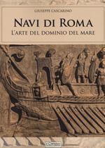 Navi di Roma. L'arte del dominio del mare