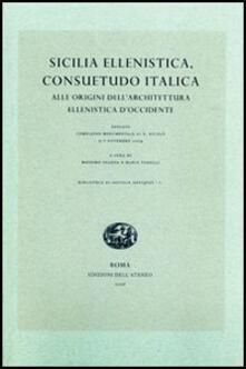 Sicilia ellenistica, consuetudo italica. Alle origini dell'architettura ellenistica d'Occidente. Atti dell'Incontro di studio (Spoleto, 2004) - copertina