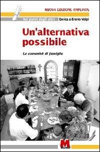 Un' Un' alternativa possibile. Le comunità di famiglie - Volpi Enrica Volpi Bruno - wuz.it
