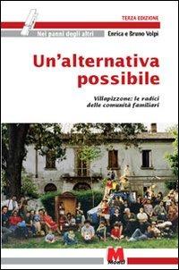 Un' Un' alternativa possibile. Villapizzone: le radici delle comunità familiari - Volpi Enrica Volpi Bruno - wuz.it