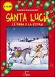 Santa Lucia. La fiaba e la storia