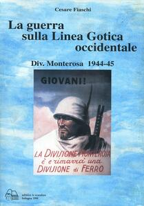 La guerra sulla linea gotica occidentale. Divisione Monterosa 1944-45