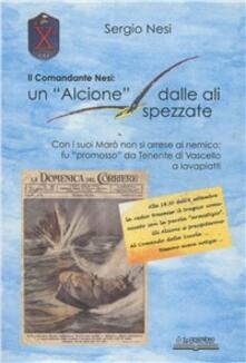 Il Comandante Nesi: un «Alcione» dalle ali spezzate - Sergio Nesi - copertina