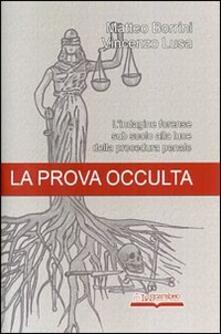 La prova occulta. L'indagine forense sub suolo alla luce della procedura penale - Matteo Borrini,Vincenzo Lusa - copertina