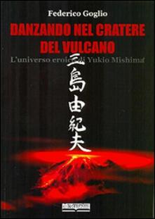 Camfeed.it Danzando nel cratere del vulcano. L'universo eroico di Yukio Mishima Image