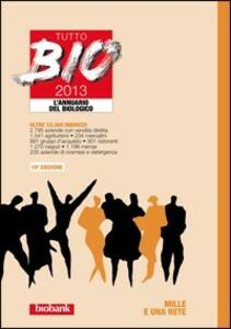 Tutto bio 2013. Annuario del biologico