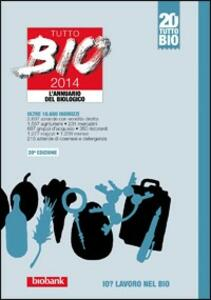 Tutto bio 2014. Annuario del biologico